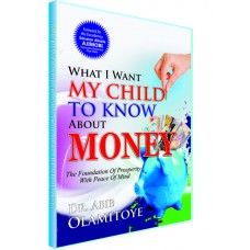 What I Want My Child To Know About Money