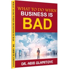 WHAT TO DO WHEN BUSINESS IS BAD (SOFT COPY)
