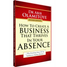 Business That Thrives in Your Absence (Soft Copy)