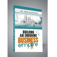 BUILDING AND ENDURING BUSINESS EMPIRE (SOFT COPY)